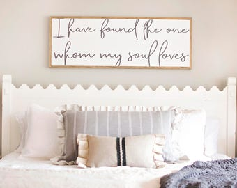 I Have Found the One Whom my Soul Loves Wood Sign | Song of Solomon Sign | I Have Found the Once my Soul Loves | Rustic Bedroom Sign