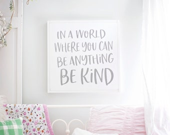In A World Where You Can Be Anything Be Kind Sign | In A World Where You  Can Be Anything Be Kind | Teenage Girl Wall Decor