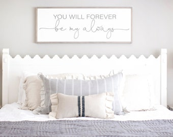 Master bedroom wall decor Canvas Bedroom Bedroom Wall Decor You Will Forever Be My Always You Will Forever Be My Always Wood Sign Master Bedroom Wall Decor Bedroom Wall Etsy Bedroom Wall Decor Etsy