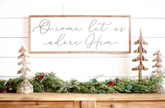 O Come Let Us Adore Hime Sign | Framed Christmas Signs | Christmas Wall Signs | Oh Come Let Us Adore Him |