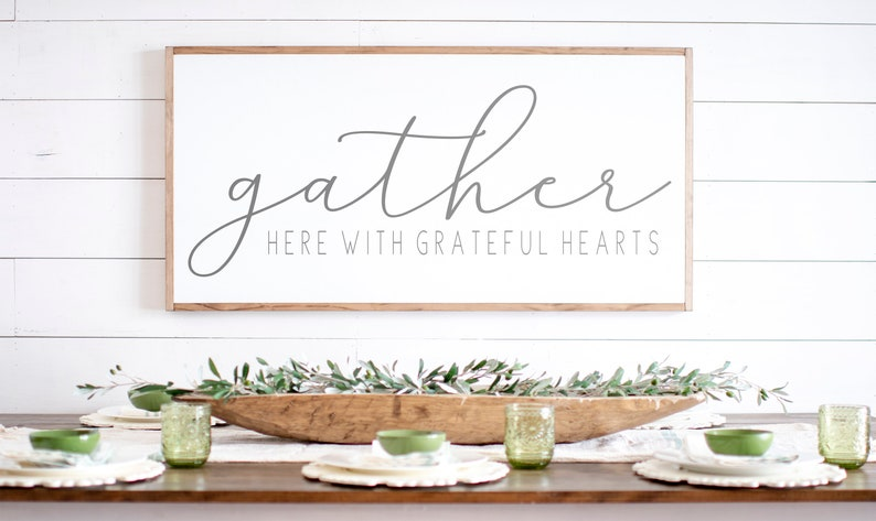 Gather Here With Grateful Hearts Sign Home Decor Signs