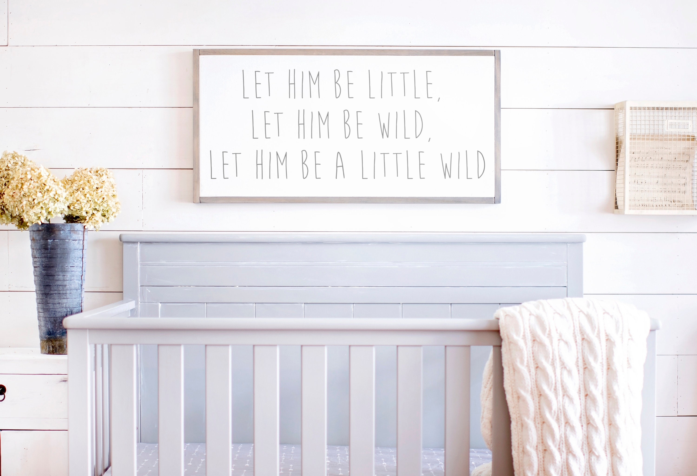 d6031e430566c Boys Room Sign Let Him Be Little Let Him Be Wild Let Him Be | Etsy
