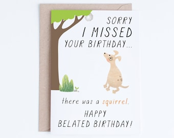 Belated Birthday Cards Instant Download Funny Printable Late Dog Illustration For Her Him Friend