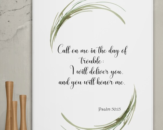 Psalm 50:15 INSTANT DOWNLOAD, call on me, motivational wall decor, scriptures printable, bible verse, aesthetic wall art, sign, green grass.