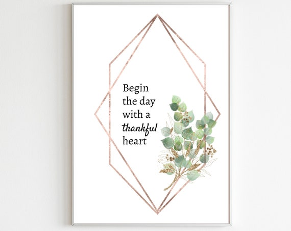 Morning art, begin the day, thankful heart, motivational wall decor, instant printable wall art, inspirational quotes, eucalyptus.