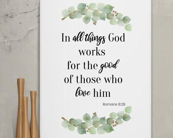 Romans 8:28 Print, In all things God works, Digital download, Bible Verse Printable,  Scripture Art, INSTANT DOWNLOAD, eucalyptus.