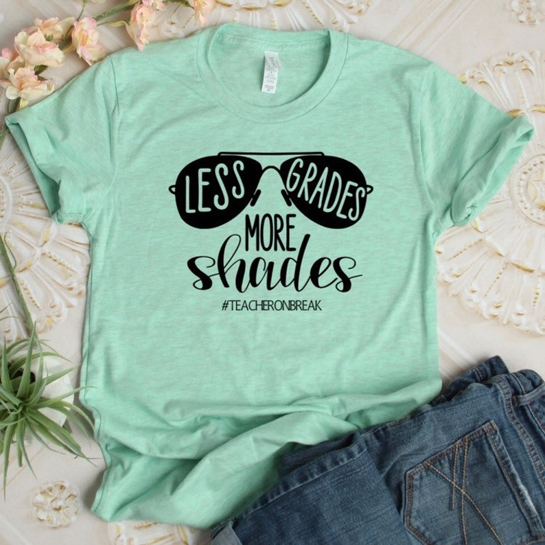 44d15c0aa7ad Less Grades More Shades Summer Vacation Shirt Teacher Shirts