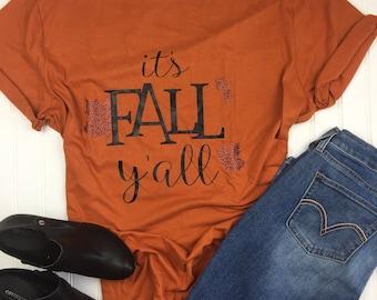 Fall Shirt, It's Fall Y'all shirt, autumn shirt, Womens fall tshirt, burnt orange shirt, Halloween shirt, fall ya'll, womens fall shirt