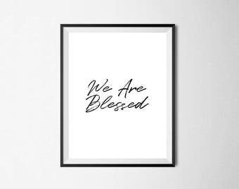 Digital Typography Print Minimalist Wall Art Printable Instant Download Black and White Poster we are blessed gift decor 8x10