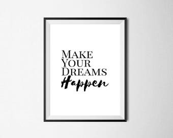 Make Your Dreams Happen / Digital Prints / Wall Art / Printable Art / Instant Download / Black and White / Poster / Minimalist / Typography