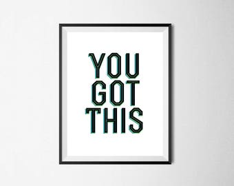 You Got This / Digital Prints / Wall Art / Printable Art / Instant Download / Black and White / Poster / Minimalist / Typography / Gift