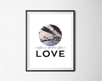 Digital Typography Print Minimalist Wall Art Printable Instant Download Black and White Poster gift nothing better than love