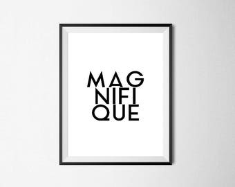 Magnifique / Digital Prints / Wall Art / Printable Art / Instant Download / Black and White / Poster / Minimalist / Typography / French