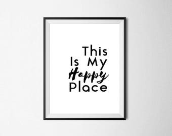 This is my Happy Place / Digital Prints / Wall Art / Printable Art / Instant Download / Black and White / Poster / Minimalist / Typography