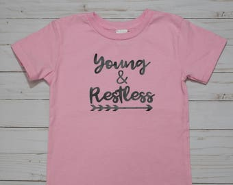 Young and Restless T-shirt for Toddlers [Birthday Gift | Children Attire| Gender Neutral]