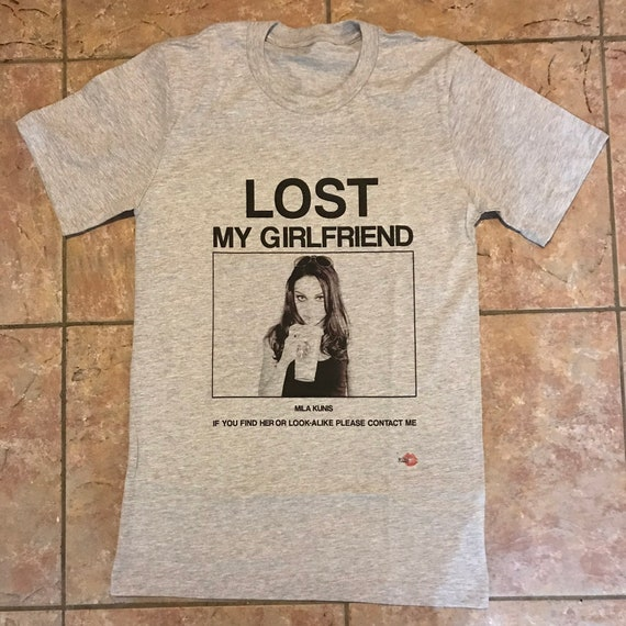 Mila Kunis Lost Girlfriend KiSS T-Shirt - Missing poster inspired, funny - Gift idea - stocking filler - Christmas, birthday Valentines