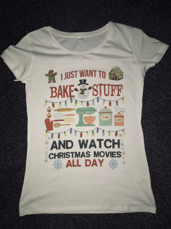 Baking & Watch Christmas Movies T-Shirt - Cake Maker Gift - Baker Xmas Films - Cute Cook - Women's Birthday Present Gift for her