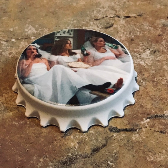 Friends Beer KiSS Bottle Opener - Wedding Dress - Decor - TV Show - Rachel Green Monica Gellar Phoebe Buffay - Bridesmaid Gift Idea - Magnet