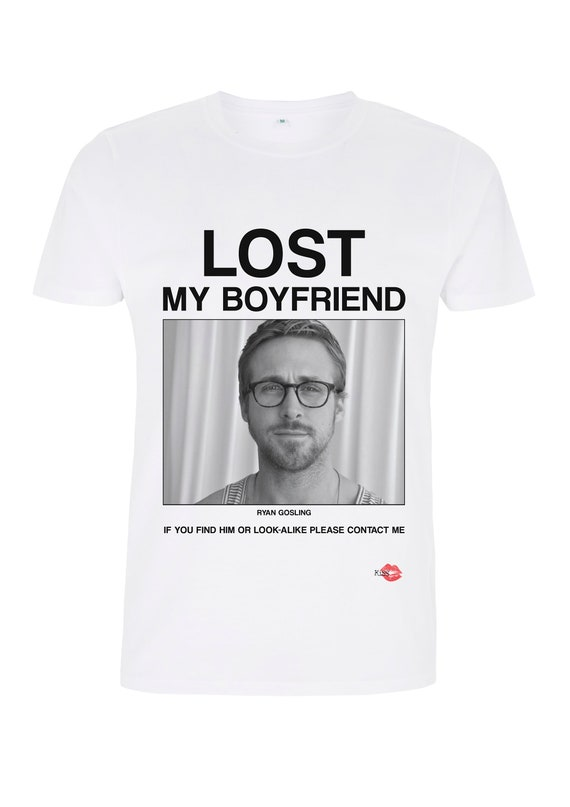Ryan Gosling Lost Boyfriend KiSS T-Shirt - Missing poster inspired, funny - Gift idea - stocking filler for her - Christmas, birthday