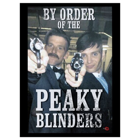 By Order Of The Peaky Blinders KiSS A1 Poster - TV Show inspired - Tommy Shelby Arthur - Stocking Christmas Wall Art