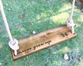 Never Grow Up Wooden Rope Swing Dark Wood Tree Swing Outdoor Wooden Swing Outdoor Kids Swing Outdoor Tree Swing Toddler Swing