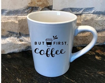 But First Coffee - Coffee Cup