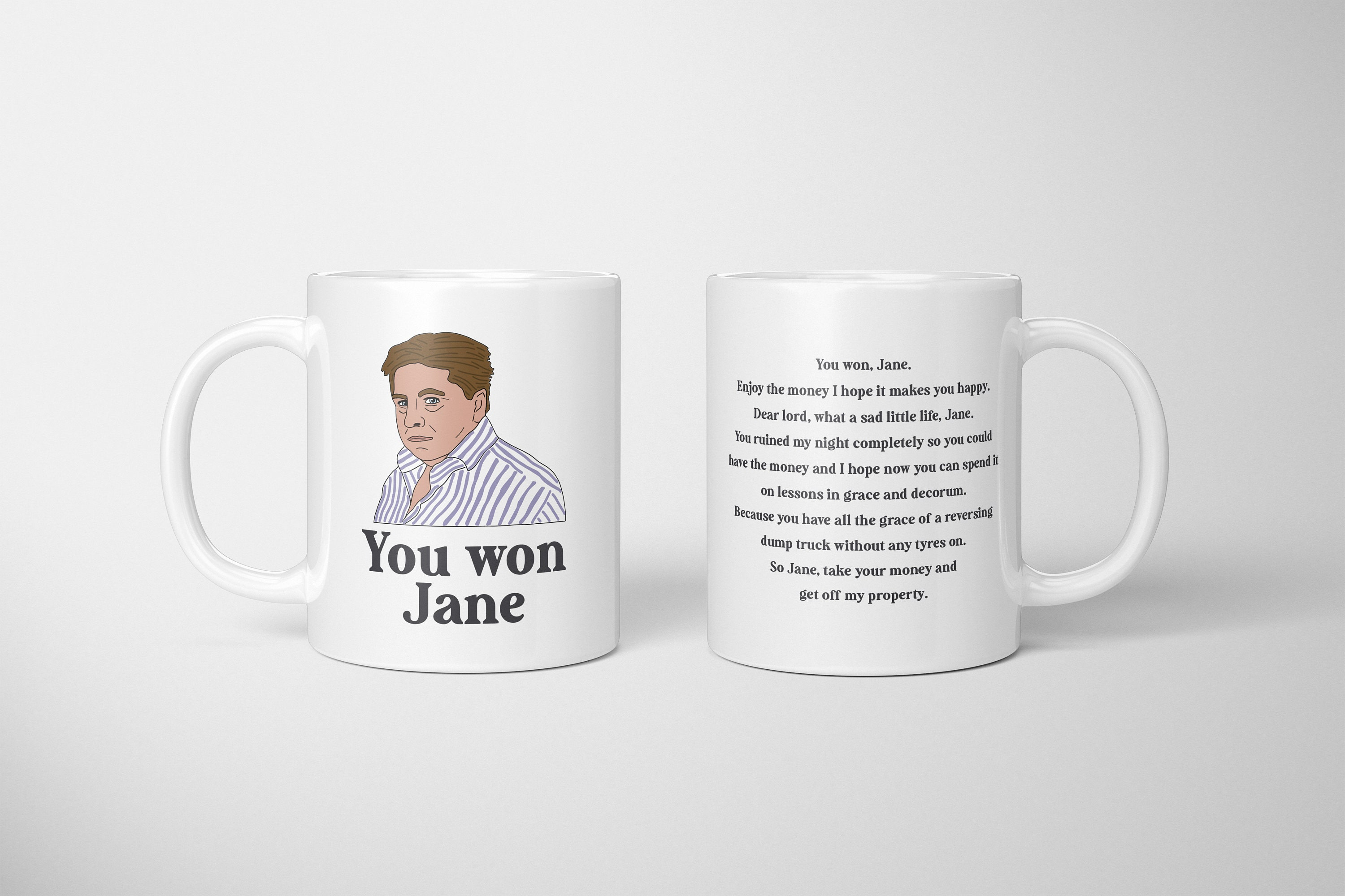CUSTOM You Won Jane, Come Dine With Me Mug, Peter Marsh, You Have All The  Grace Of A Reversing Dump Truck, What A Sad, Little Life, Jane