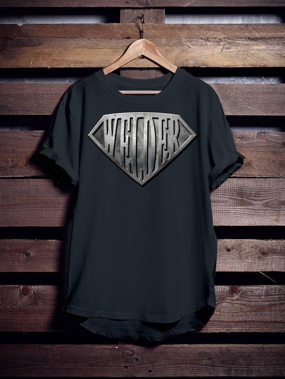 Super Welder T-shirt Gift for Dad Mens Ladies Womens, Funny Welding Tee, Weld Shirt, Welder's Tshirt, Perfect Gift.