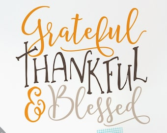 Grateful Thankful Blessed Svg, Svg files for Cricut, Silhouette Svg, Christian Svg, Clipart, Digital Download, Svg cut files, Shirt Svg