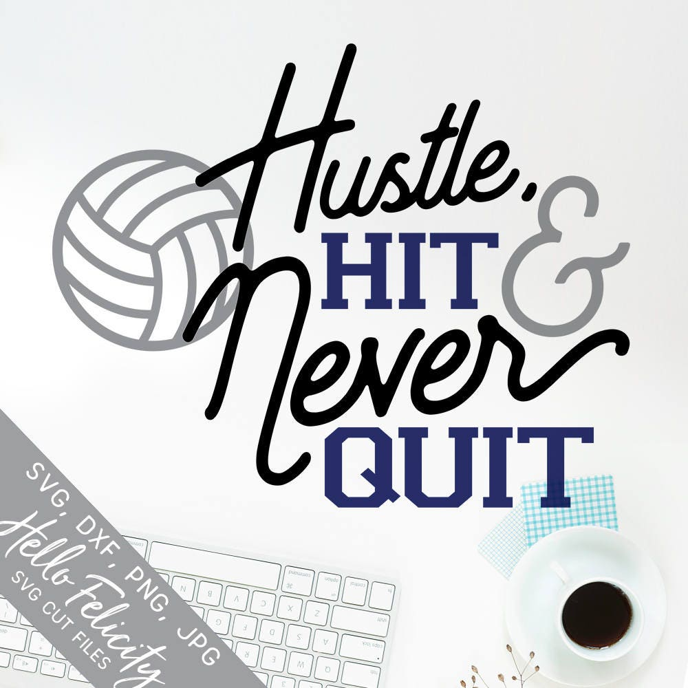 Volleyball Svg Hustle Hit And Never Quit Svg Sports Svg Etsy