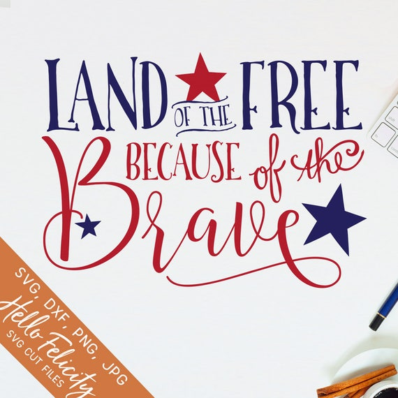 4th Of July Svg Svg Files For Cricut Land Of The Free Svg Etsy