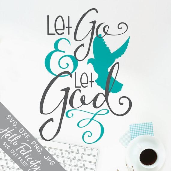 Bible Verse Svg Scripture Svg Let Go And Let God Svg Faith Etsy
