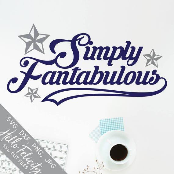 Inspiration Svg, Fantastic Svg, Fabulous Svg, Simply Svg, Dxf, Jpg, Svg  files for Cricut, Svg files for Silhouette, Vector Art, Clip Art