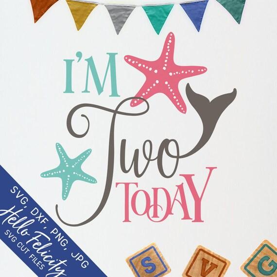Mermaid Svg Birthday Svg Starfish Svg I M Two Today Etsy