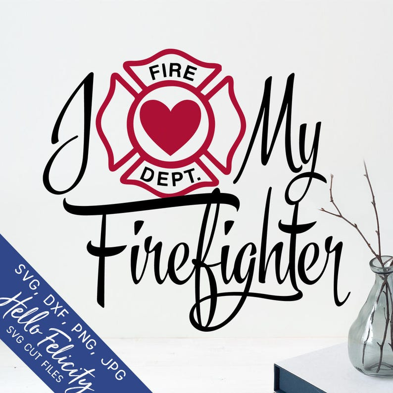 Download Firefighter Svg Love Svg I Love My Firefighter Svg Dxf | Etsy