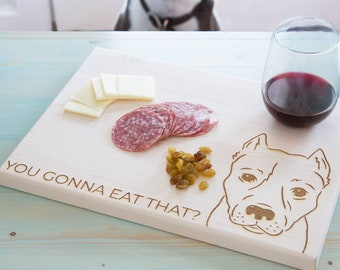 You Gonna Eat That?  Custom Cutting Board with Pet Drawing - Funny Custom Pet Gifts