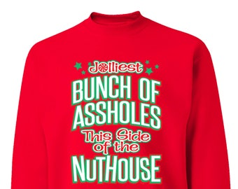 free shipping jolliest bunch of assholes nuthouse ugly christmas vacation sweater party winter elf ho ho men women crewneck sweatshirt red