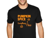 XtraFly Apparel Men 39 s Tee Halloween Pumpkin Spice Everything Nice Fall Trick or Treat Gift Crewneck T-Shirt