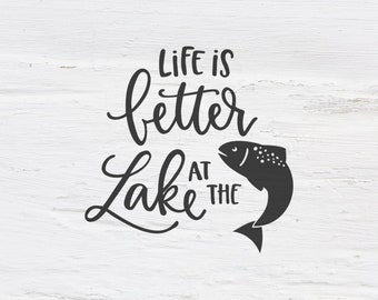 Life is better at the Lake svg, Fish svg, Summer, Fishing, Vacation, Handlettered, cutfile, cricut, lettering, calligraphy, SVG, eps, dxf