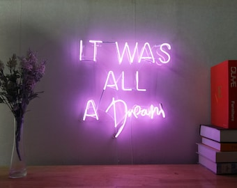It Was All A Dream Neon Sign For Living Room Bedroom Home Decor  Personalised Handmade Artwork Dimmable Wall Art Light 361