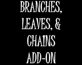 BRANCHES, LEAVES & CHAINS Add-Ons for Custom Crowns