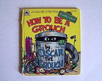 How to Be A Grouch by Oscar the Grouch - Written by Carol Spinney - Childrens Book - Golden Tell a Tale - Sesame Street, Muppets, Jim Henson