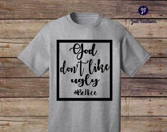 "Custom vinyl t-shirt quote ""God don't like ugly #BeNice"""