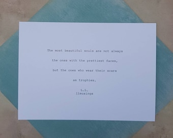5x7 Hand-typed and signed poem-The most beautiful souls by L.L. (llmusings)