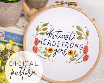 Obstinate Headstrong Girl Embroidery Pattern | Beginner Intermediate Embroidery Pattern PDF, Floral Embroidery, Feminist Embroidery Pattern