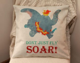 """dumbo the flying elephant disney inspired quote """" dont just fly soar"""" cushion cover 45 by 45 cm gift baby gift"""