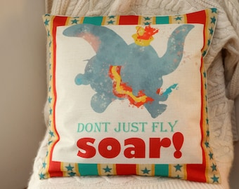 """dumbo the flying elephant circus disney inspired quote """" dont just fly soar"""" cushion cover 45 by 45 cm gift baby gift"""