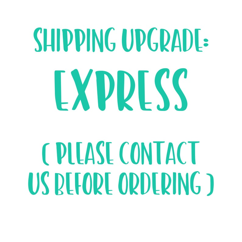 EXPRESS Fulfillment may still take 3-5 Business Days! Shipping Upgrade Please contact us before ordering