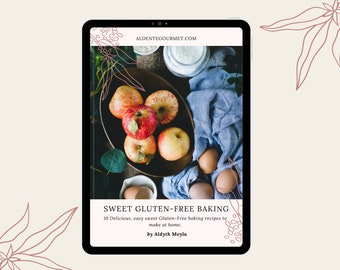 """Sweet Healthy Baking Recipes""""  Gluten-Free Recipes -(child-friendly) Easy Sweet Gluten-Free Baking Recipes to make at Home eCookbook."""