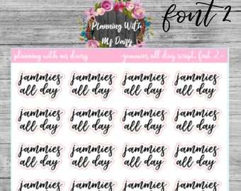 Jammies All Day Script Stickers (choose from 2 fonts)